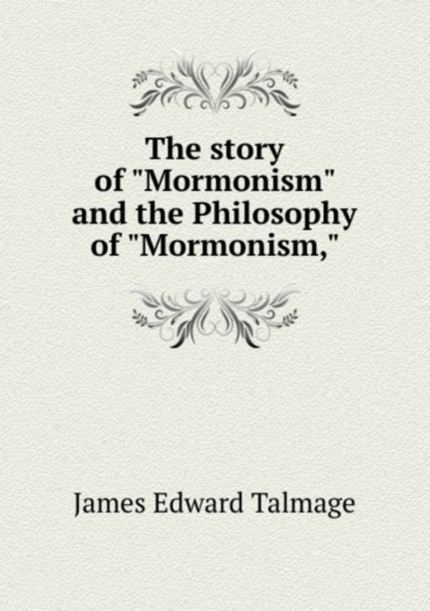 """The Story of """"Mormonism"""" and the Philosophy of """"Mormonism,"""""""