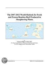 The 2007-2012 World Outlook for Fresh and Frozen Boneless Beef Produced in Slaughtering Plants