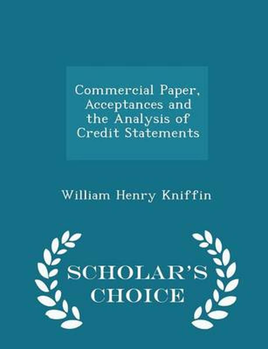 Commercial Paper, Acceptances and the Analysis of Credit Statements - Scholar's Choice Edition
