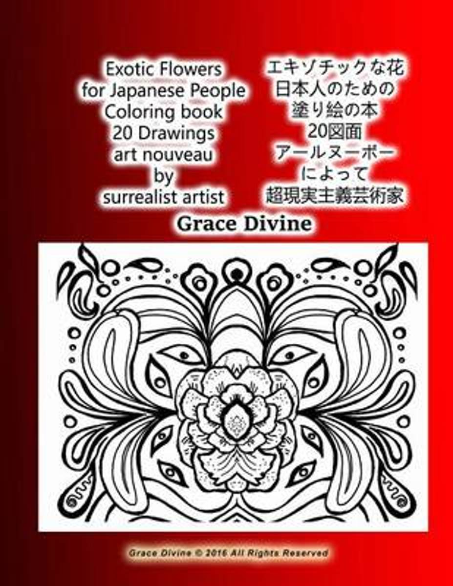 Exotic Flowers for Japanese People Coloring Book 20 Drawings Art Nouveau by Surrealist Artist Grace Divine