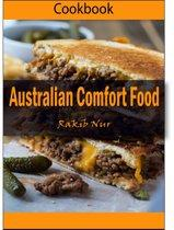 Australian Comfort Food: 101 Delicious, Nutritious, Low Budget, Mouthwatering Australian Comfort Food Cookbook