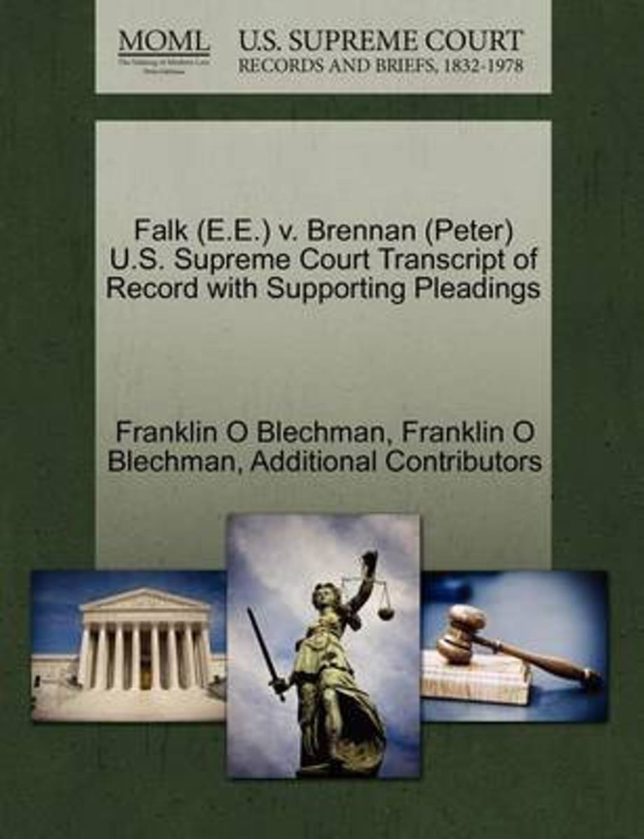 Falk (E.E.) V. Brennan (Peter) U.S. Supreme Court Transcript of Record with Supporting Pleadings