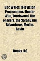 BBC Wales Television Programmes: Doctor Who, Torchwood, Life on Mars, Gavin & Stacey, Merlin, the Sarah Jane Adventures, the Deep, Crash