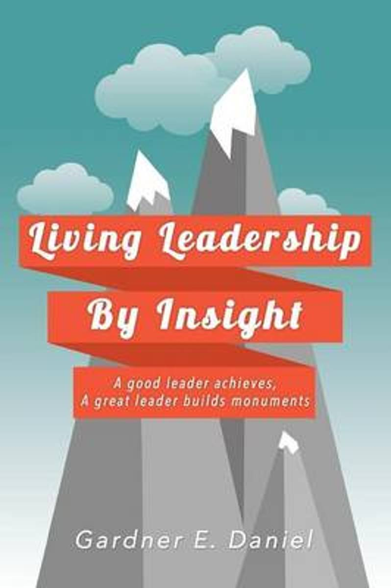 Living Leadership by Insight