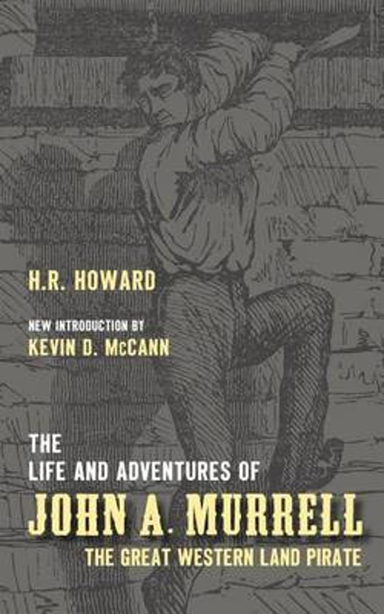 The Life and Adventures of John A. Murrell, the Great Western Land Pirate