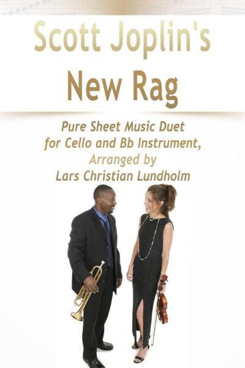 Scott Joplin's New Rag Pure Sheet Music Duet for Cello and Bb Instrument, Arranged by Lars Christian Lundholm