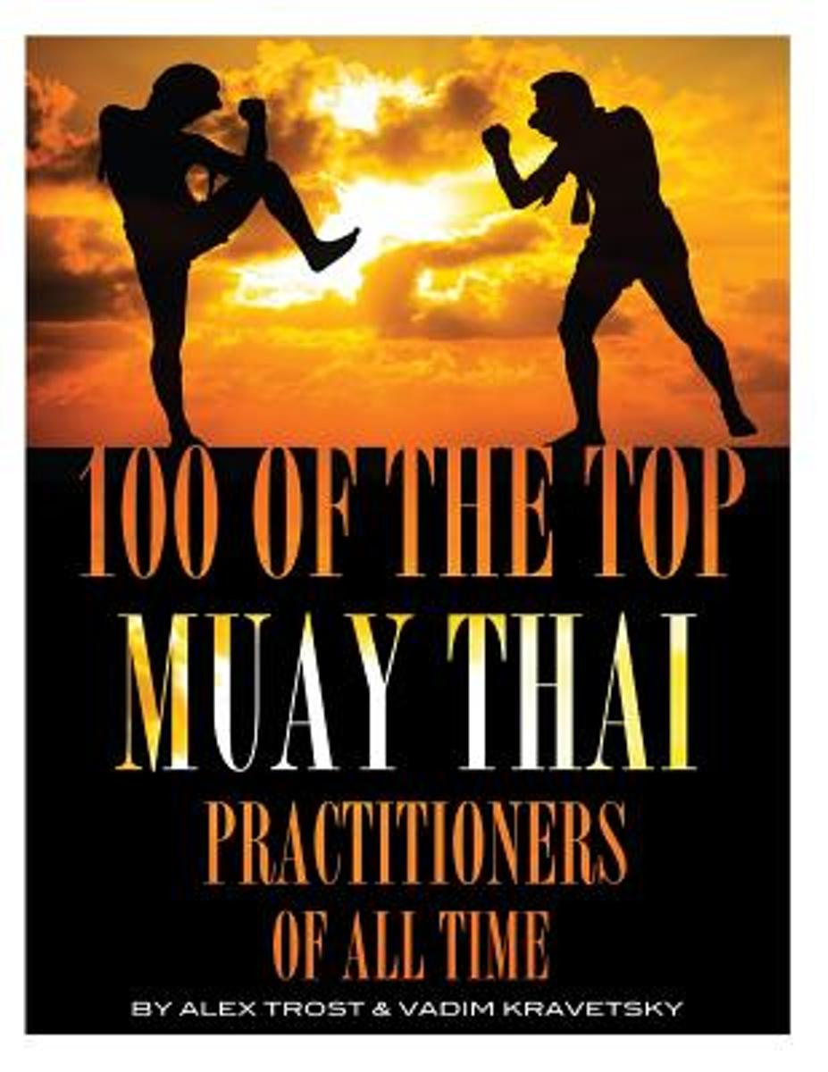 100 of the Top Muay Thai Practitioners of All Time