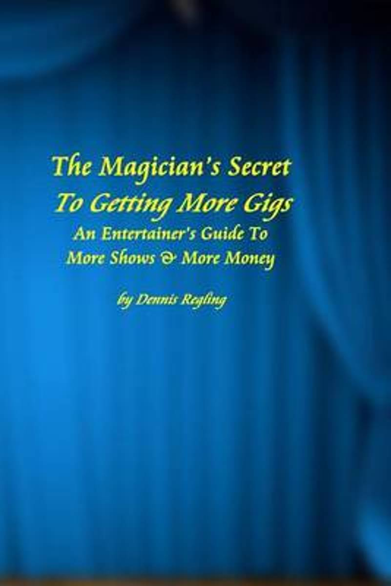 The Magician's Secret to Getting More Gigs