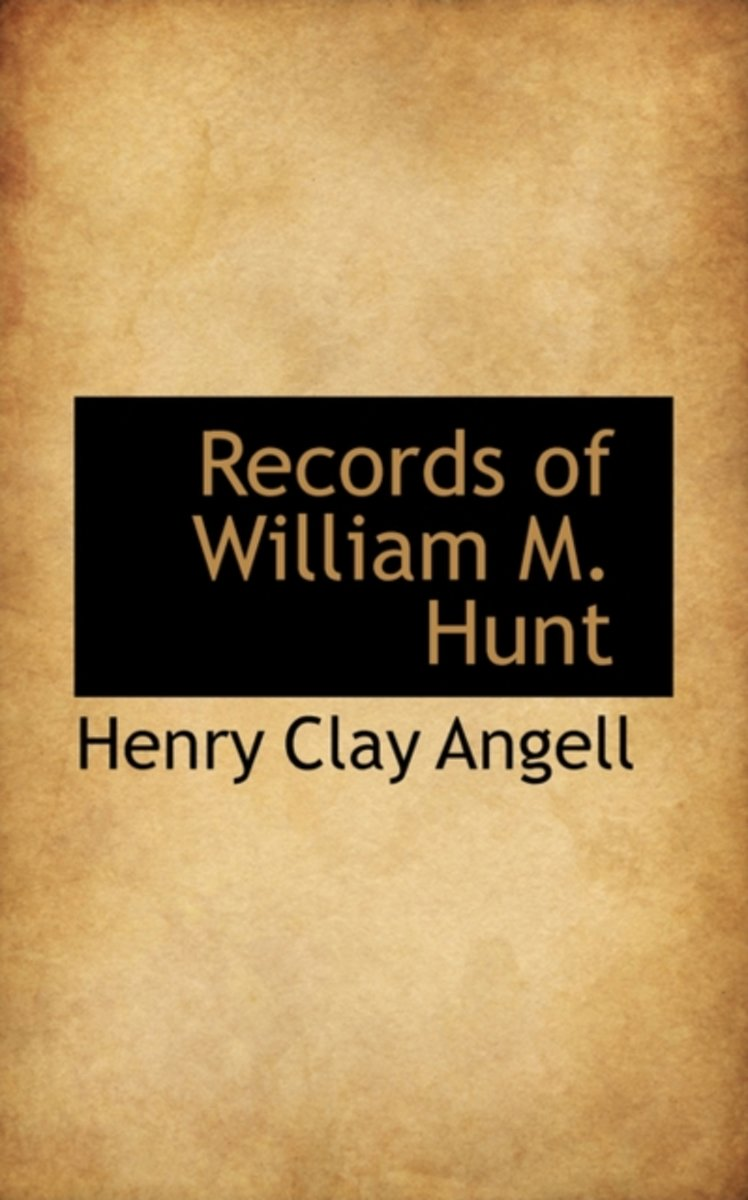 Records of William M. Hunt