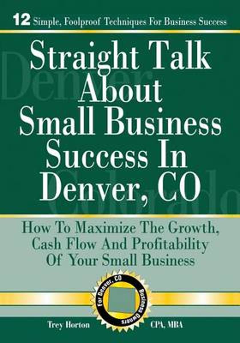 Straight Talk about Small Business Success in Denver, Colorado