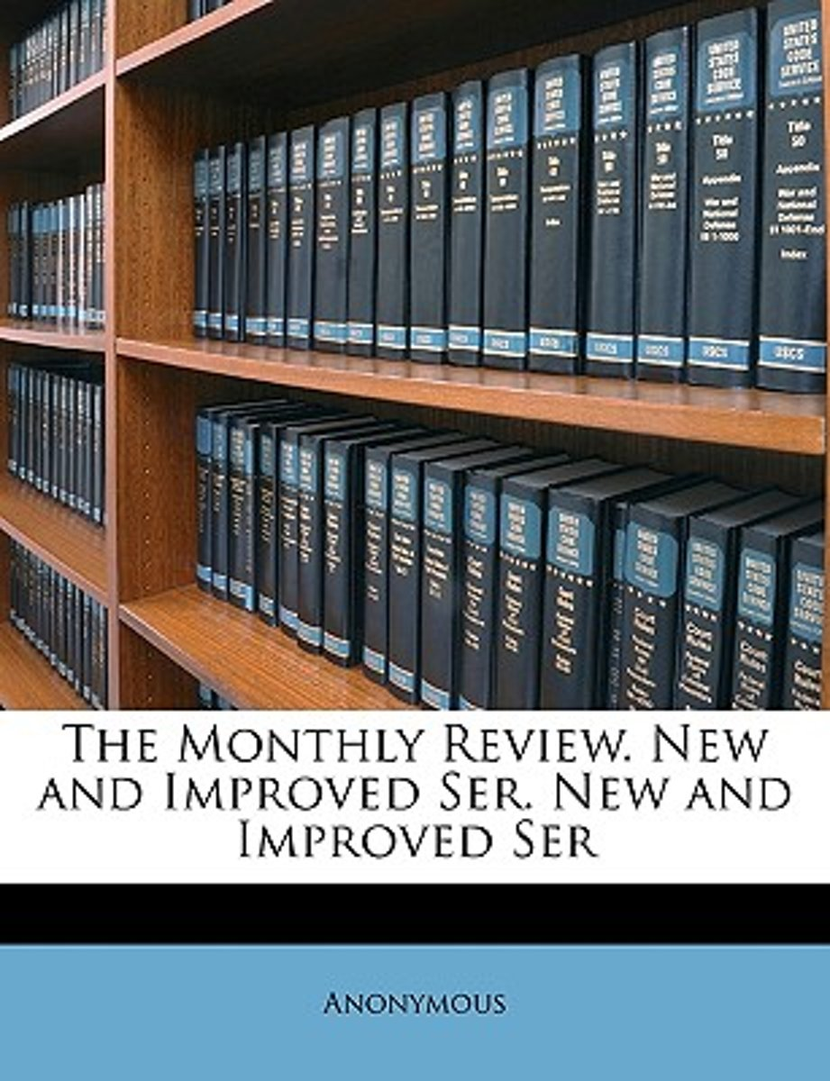 The Monthly Review. New and Improved Ser. New and Improved Ser