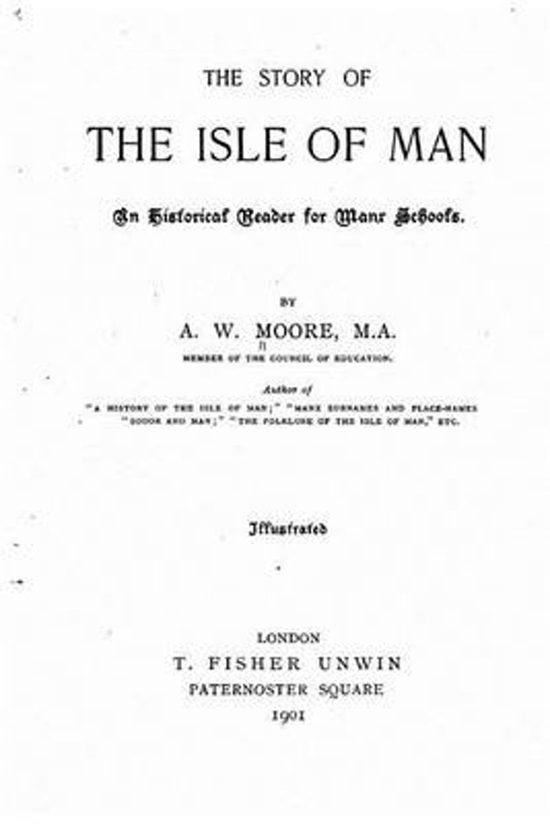 The Story of the Isle of Man, an Historical Reader for Manx Schools
