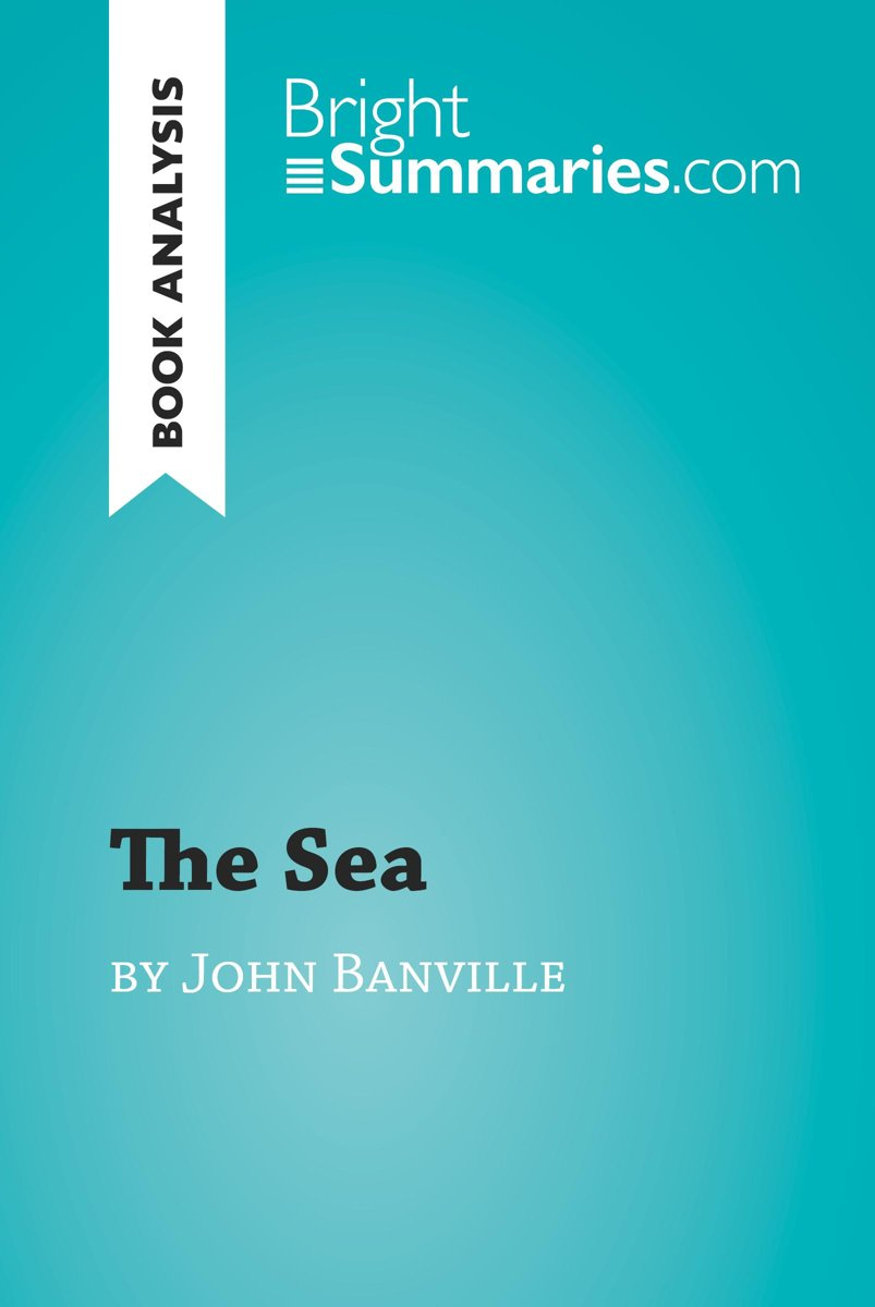 The Sea by John Banville (Book Analysis)