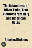 The Adventures Of Oliver Twist, Also Pictures From Italy Andthe Adventures Of Oliver Twist, Also Pictures From Italy And American Notes American Notes