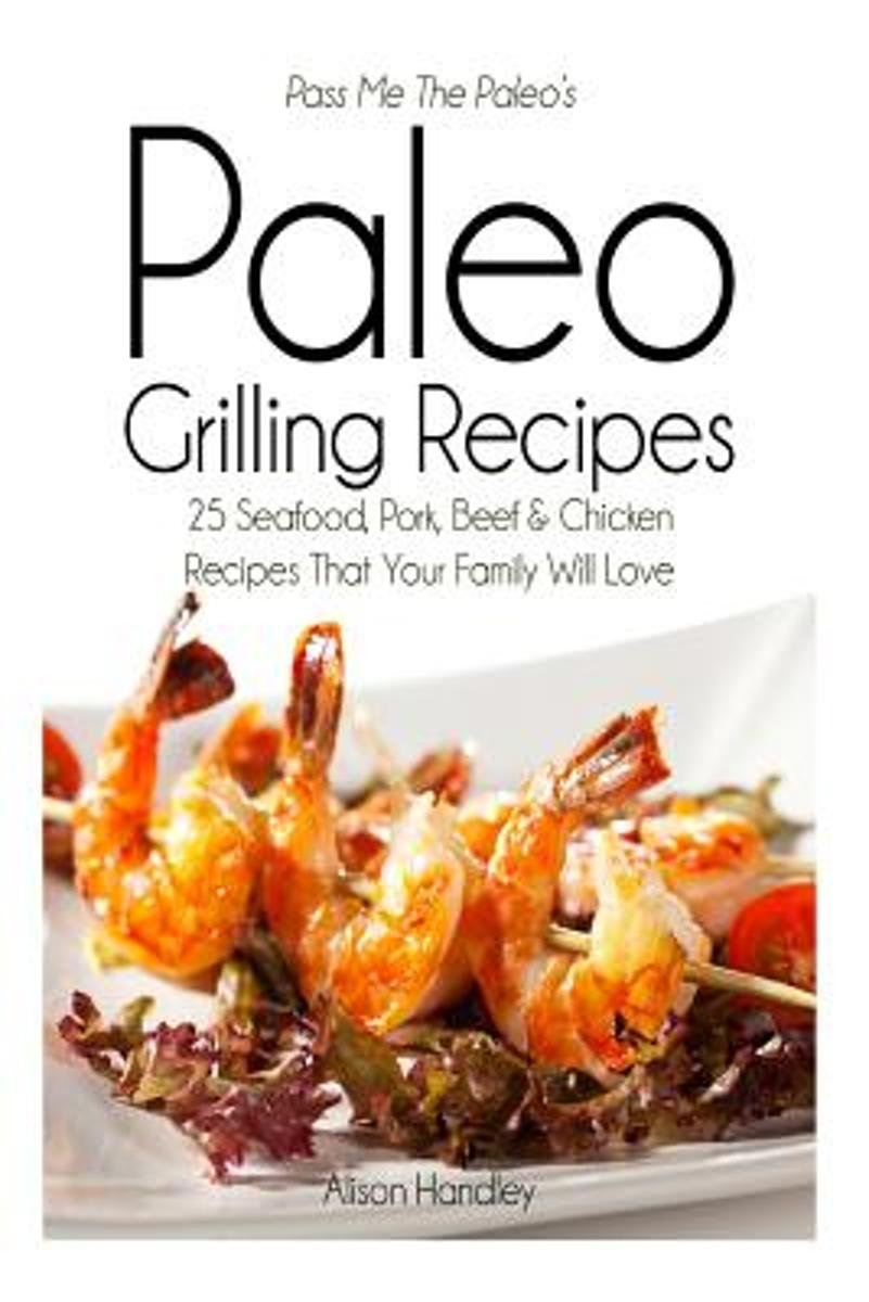 Pass Me the Paleo's Paleo Grilling Recipes