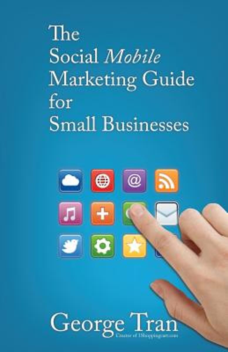 The Social Mobile Marketing Guide for Small Businesses