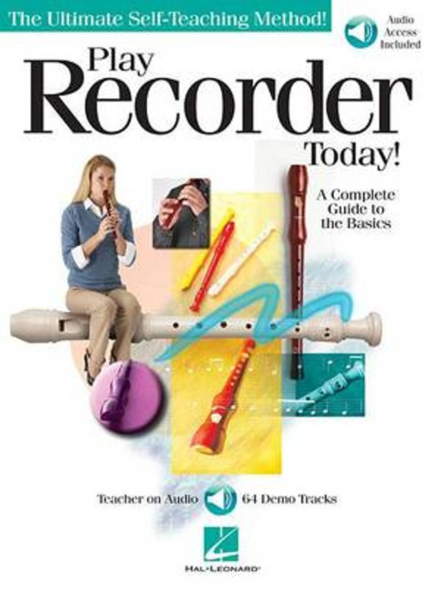Play Recorder Today] - A Complete Guide To The Basics
