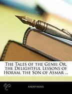 The Tales Of The Genii: Or, The Delightful Lessons Of Horam, The Son Of Asmar ...