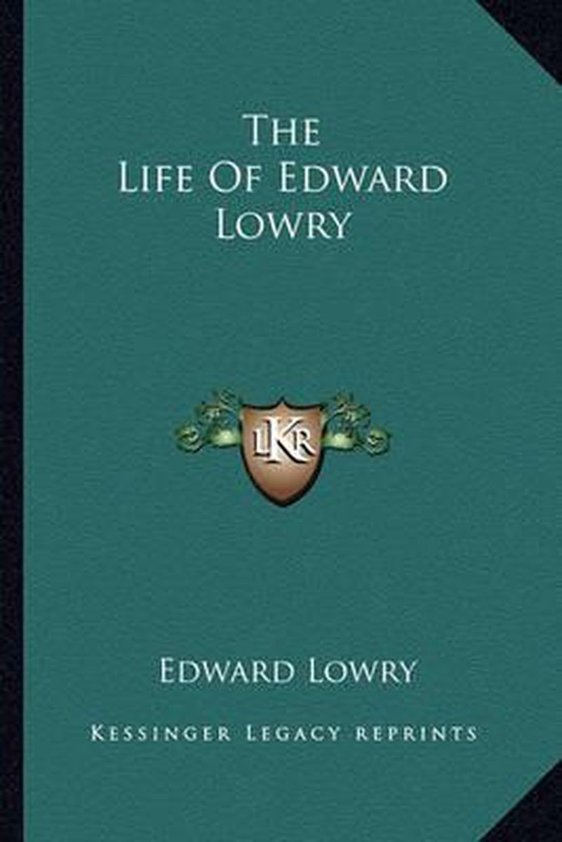 The Life of Edward Lowry
