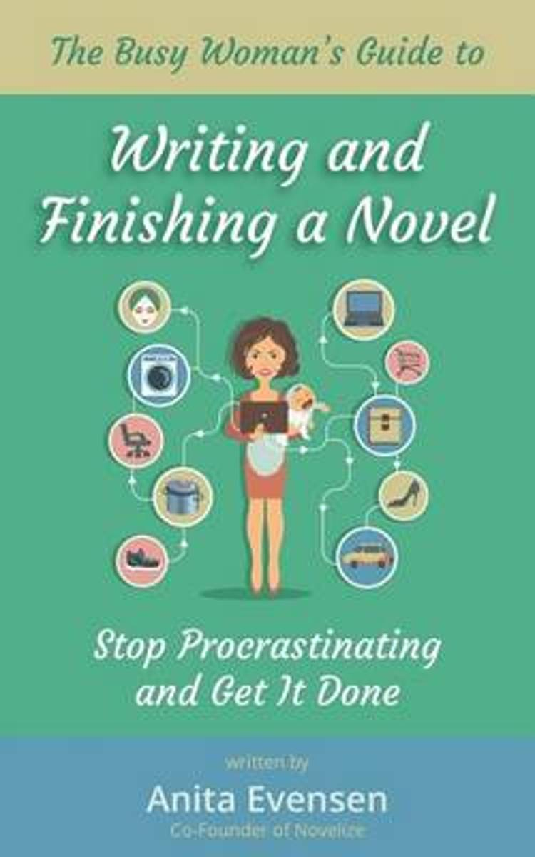 The Busy Woman's Guide to Writing and Finishing a Novel