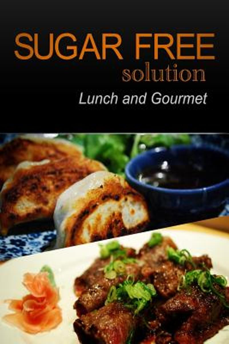Sugar-Free Solution - Lunch and Gourmet