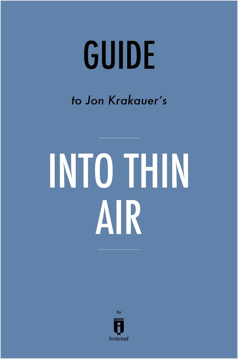 Guide to Jon Krakauer's Into Thin Air by Instaread