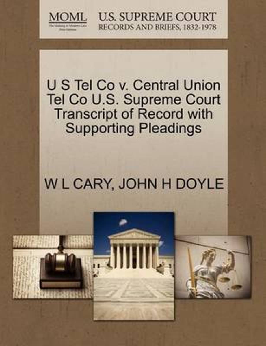 U S Tel Co V. Central Union Tel Co U.S. Supreme Court Transcript of Record with Supporting Pleadings