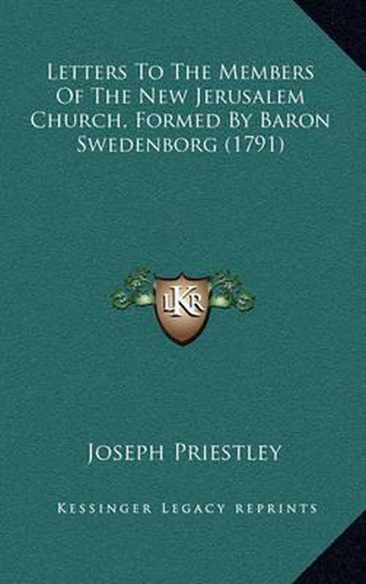 Letters to the Members of the New Jerusalem Church, Formed by Baron Swedenborg (1791)
