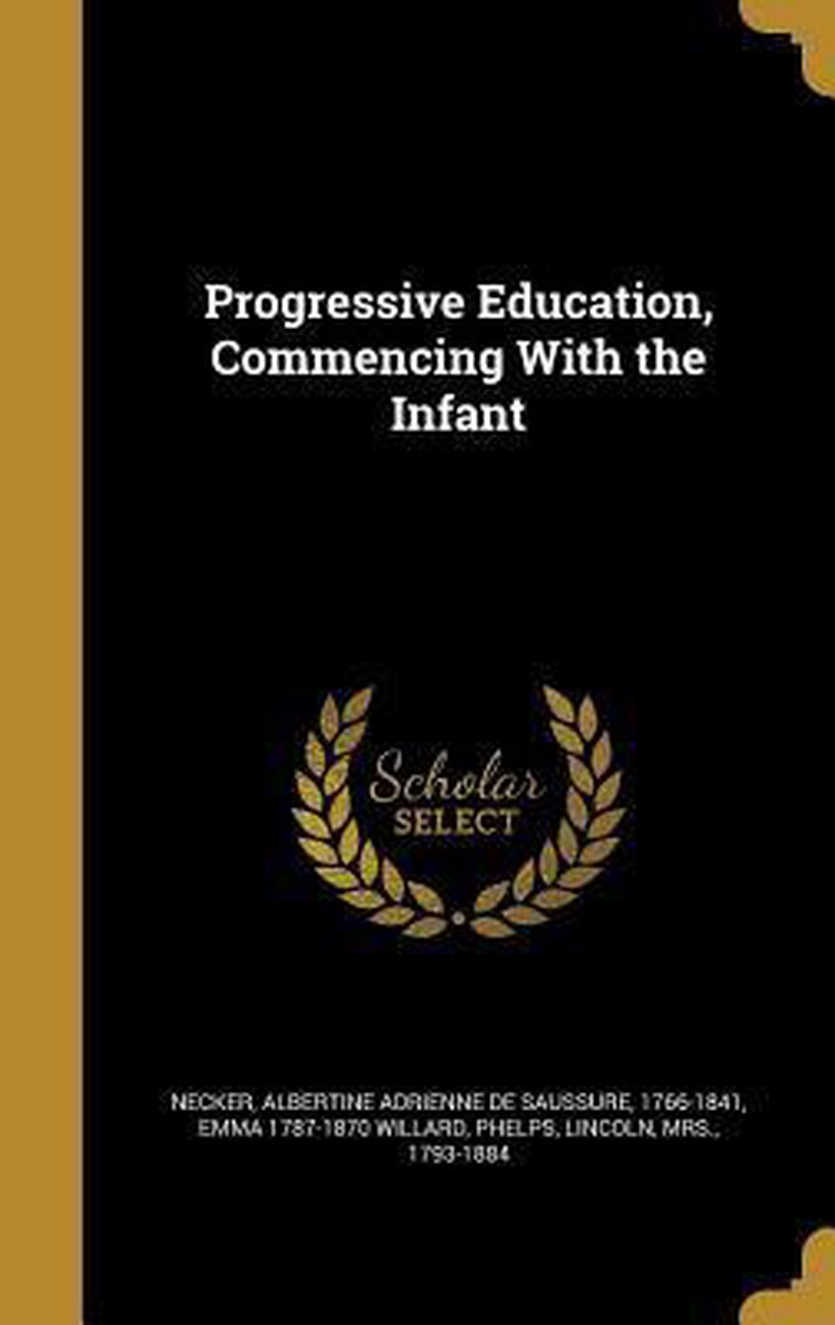 Progressive Education, Commencing with the Infant