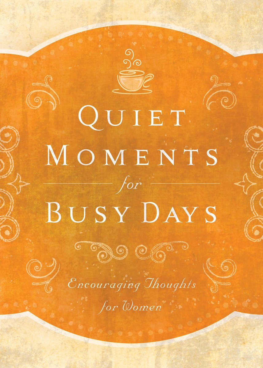 Quiet Moments for Busy Days
