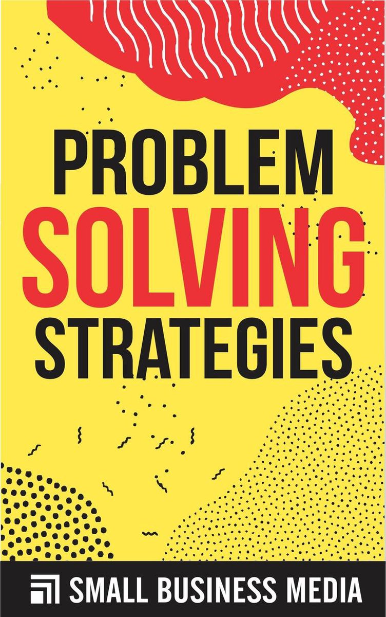 Problem Solving Strategies - Problem Solving Steps And Processes