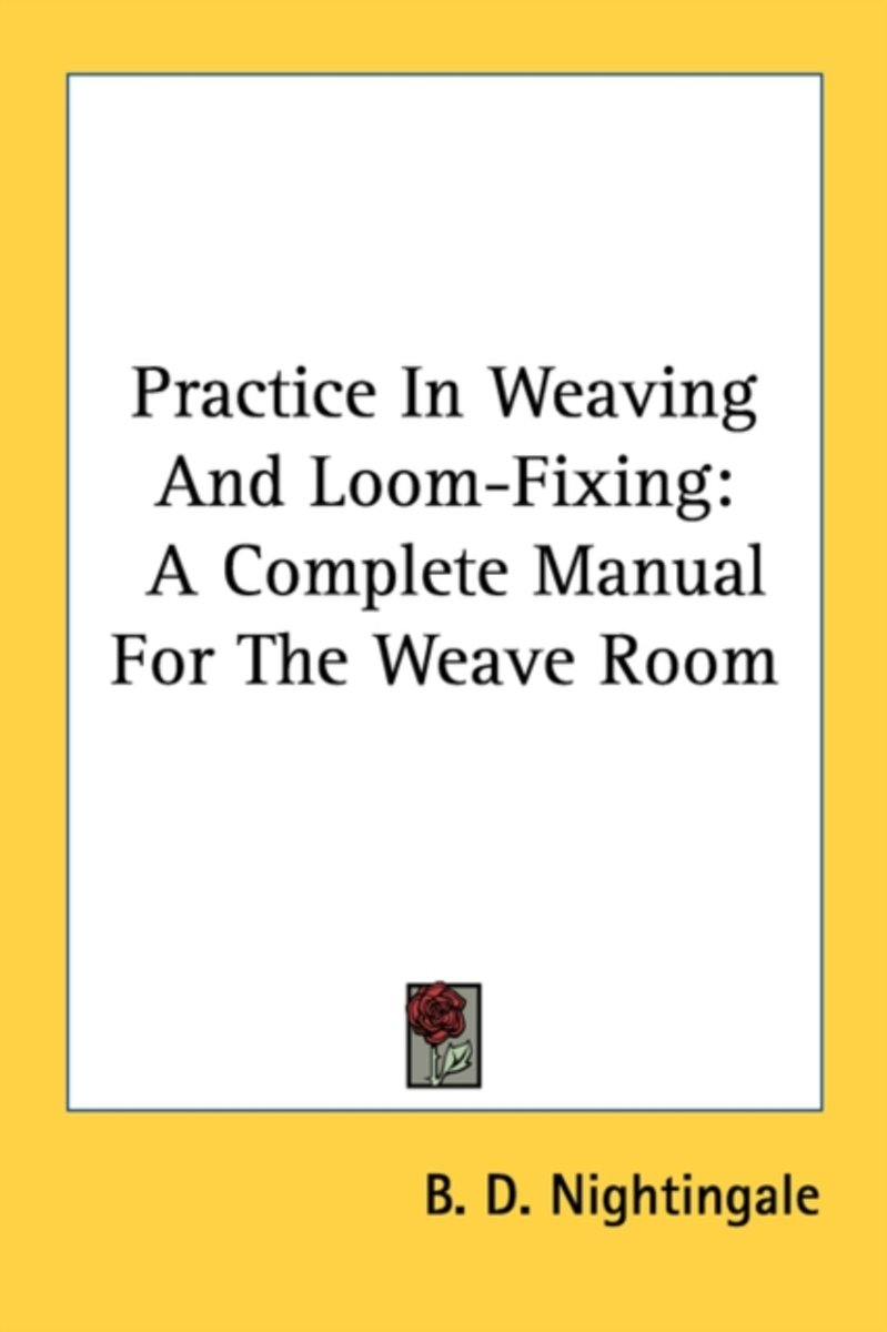 Practice in Weaving and Loom-Fixing