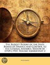 The Budget Report Of The State Board Of Finance And Control To The General Assembly, Session Of [1929-] 1937, Volume 4, Part 2