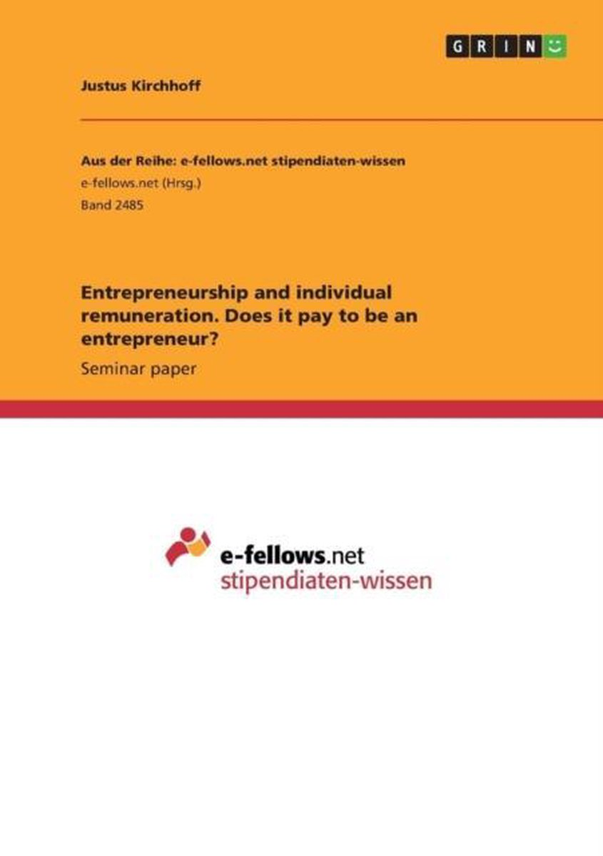 Entrepreneurship and Individual Remuneration. Does It Pay to Be an Entrepreneur?