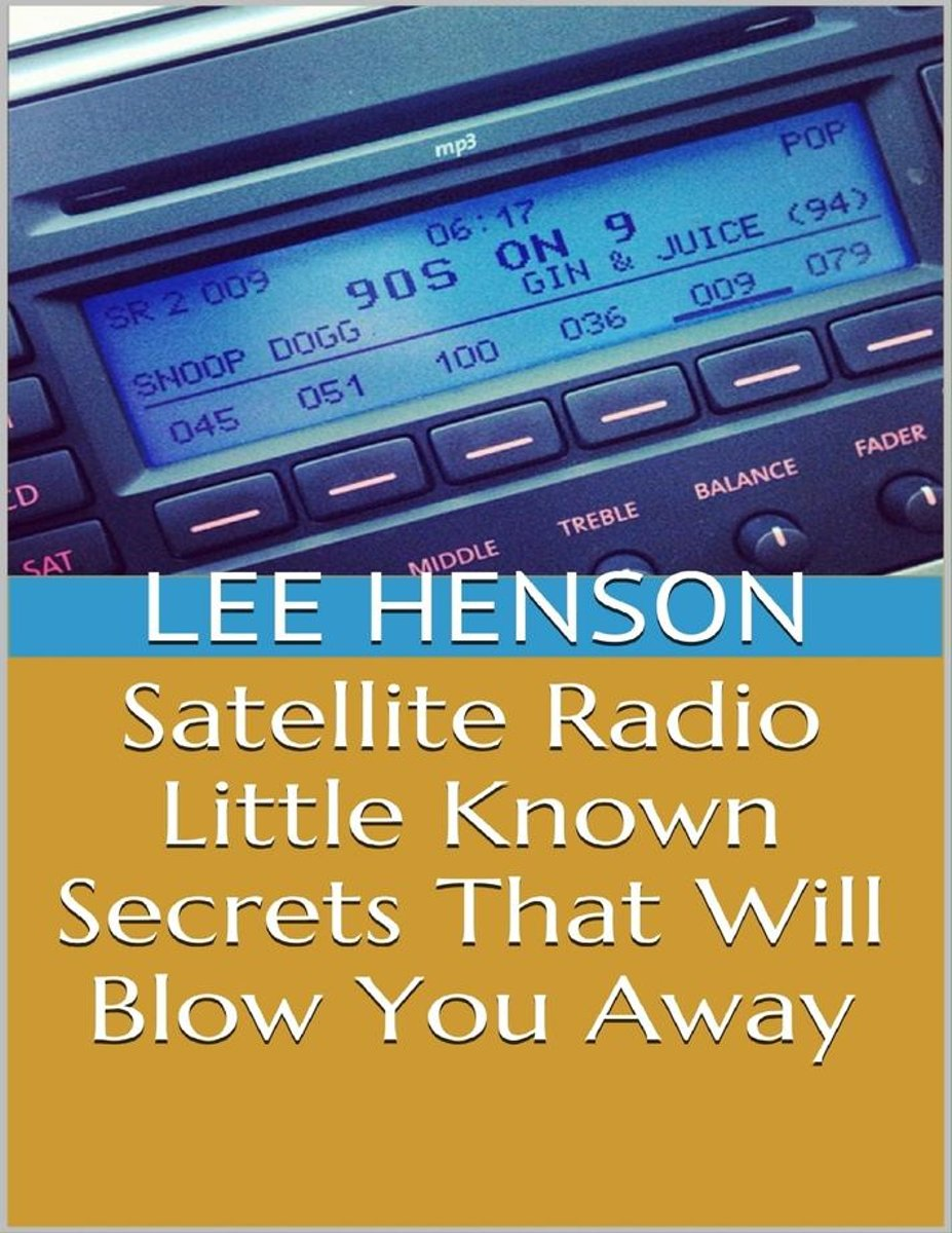 Satellite Radio: Little Known Secrets That Will Blow You Away