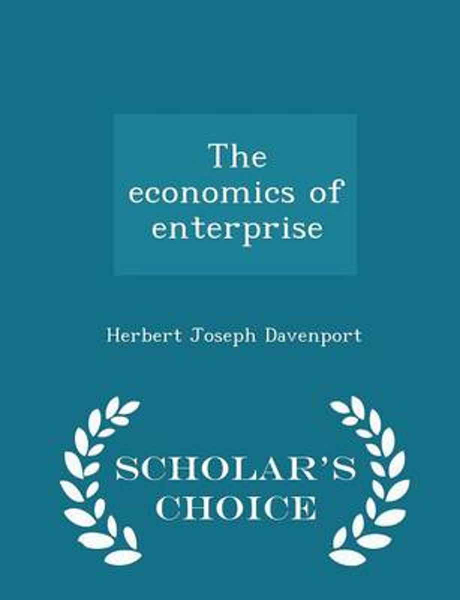 The Economics of Enterprise - Scholar's Choice Edition