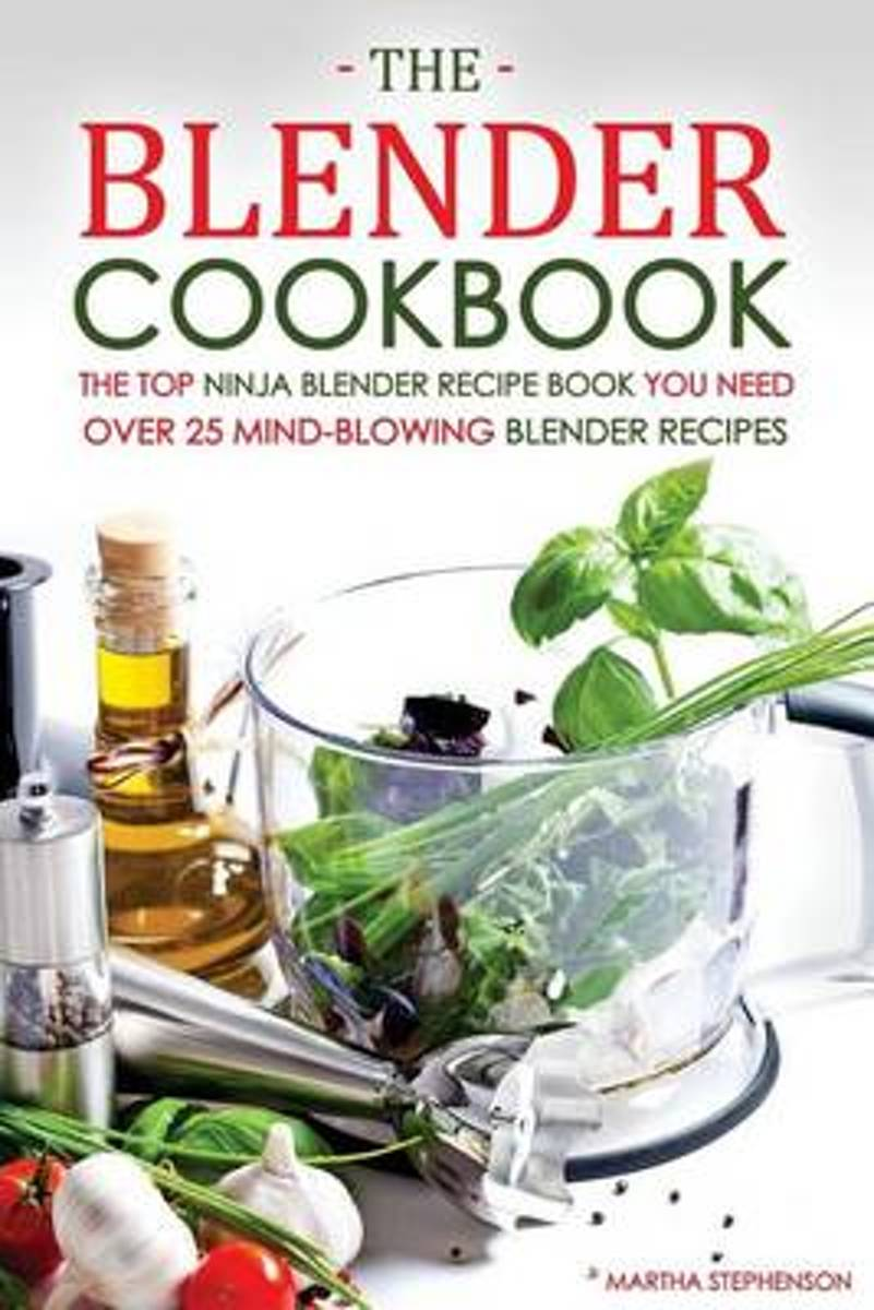 The Blender Cookbook - The Top Ninja Blender Recipe Book You Need