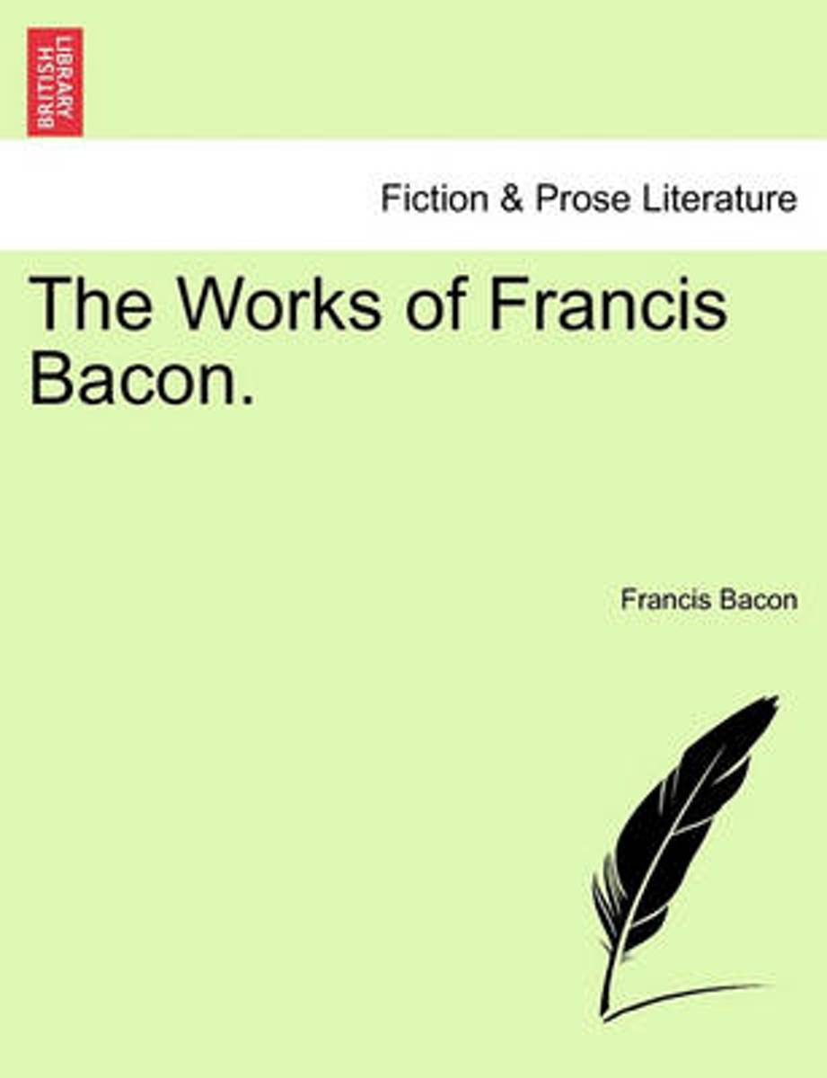 The Works of Francis Bacon.
