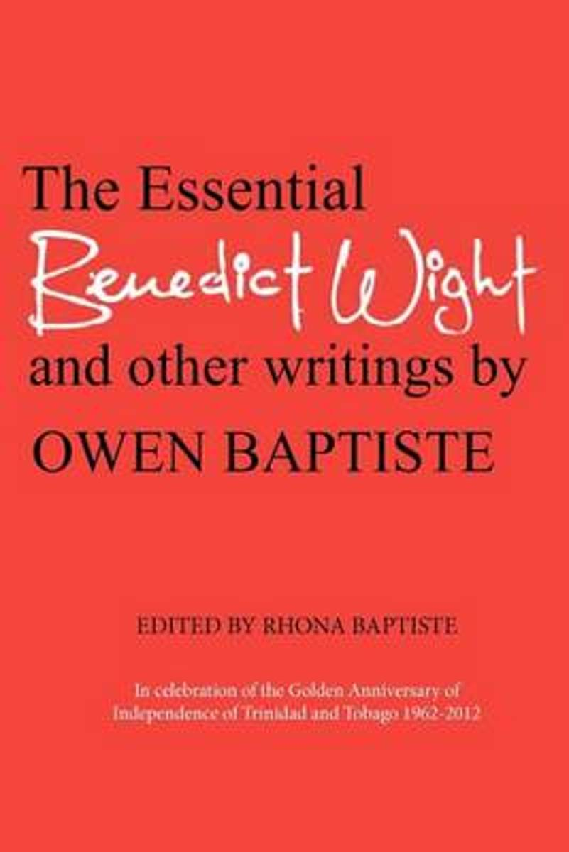 The Essential Benedict Wight and Other Writings by Owen Baptiste