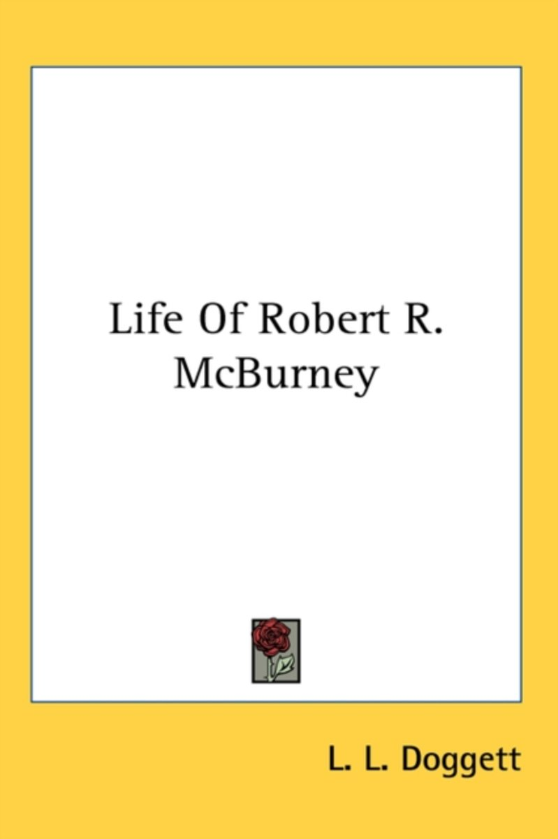Life of Robert R. McBurney