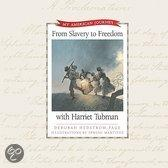From Slavery To Freedom With Harriet Tubman