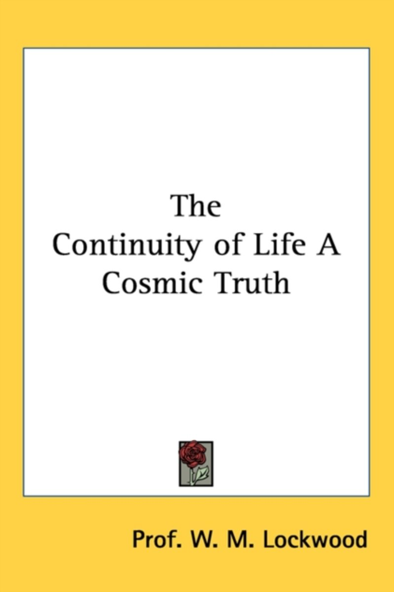 The Continuity of Life a Cosmic Truth