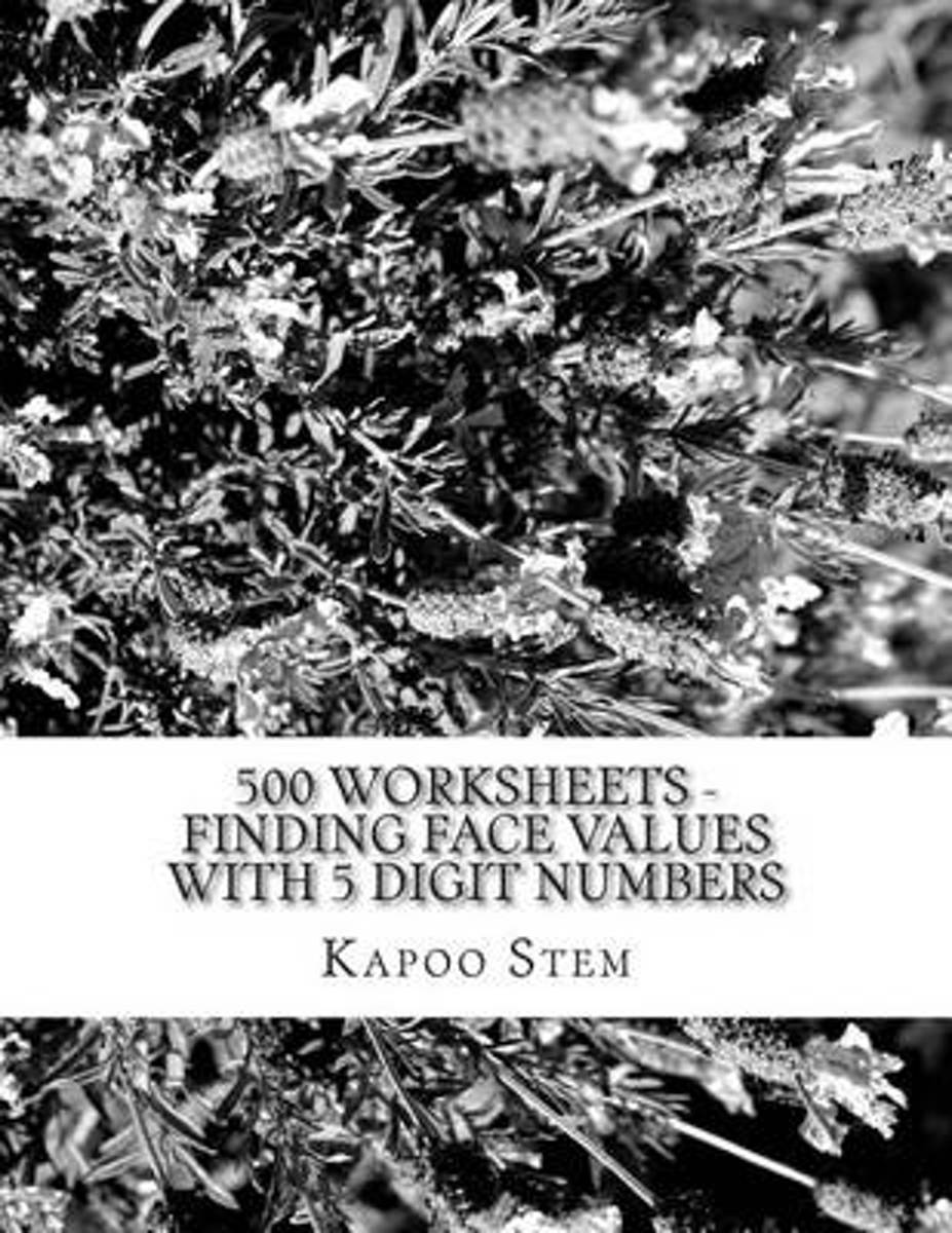 500 Worksheets - Finding Face Values with 5 Digit Numbers