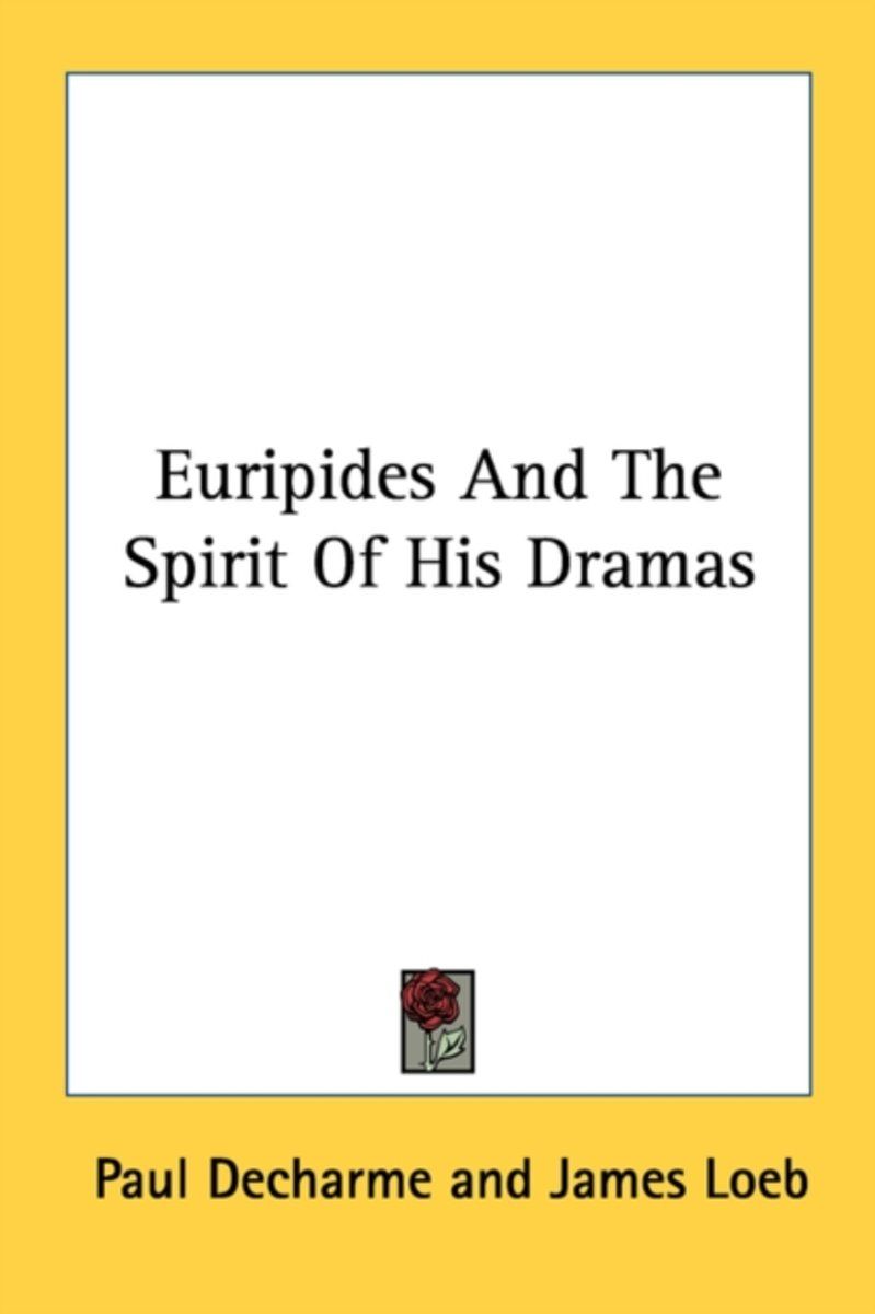 Euripides and the Spirit of His Dramas