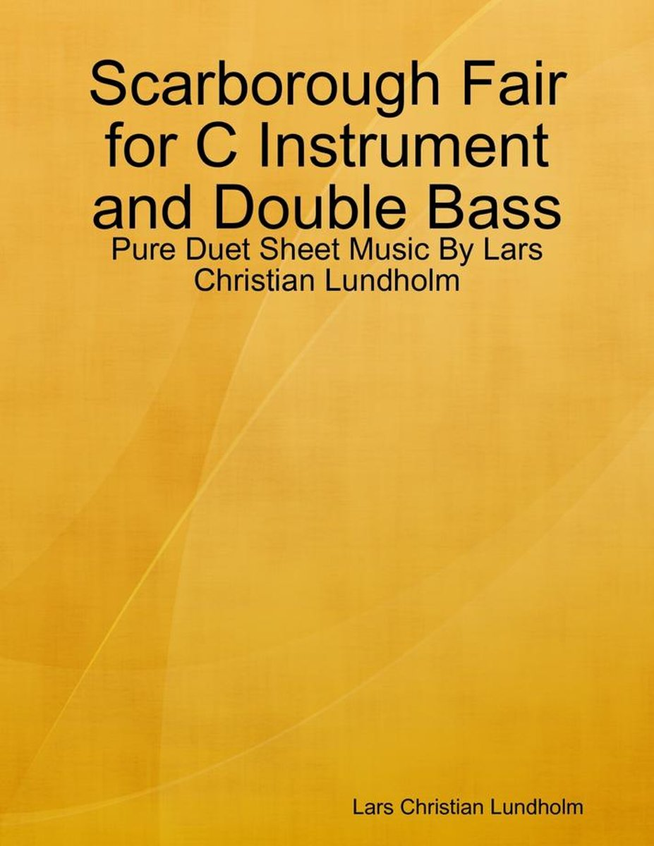 Scarborough Fair for C Instrument and Double Bass - Pure Duet Sheet Music By Lars Christian Lundholm