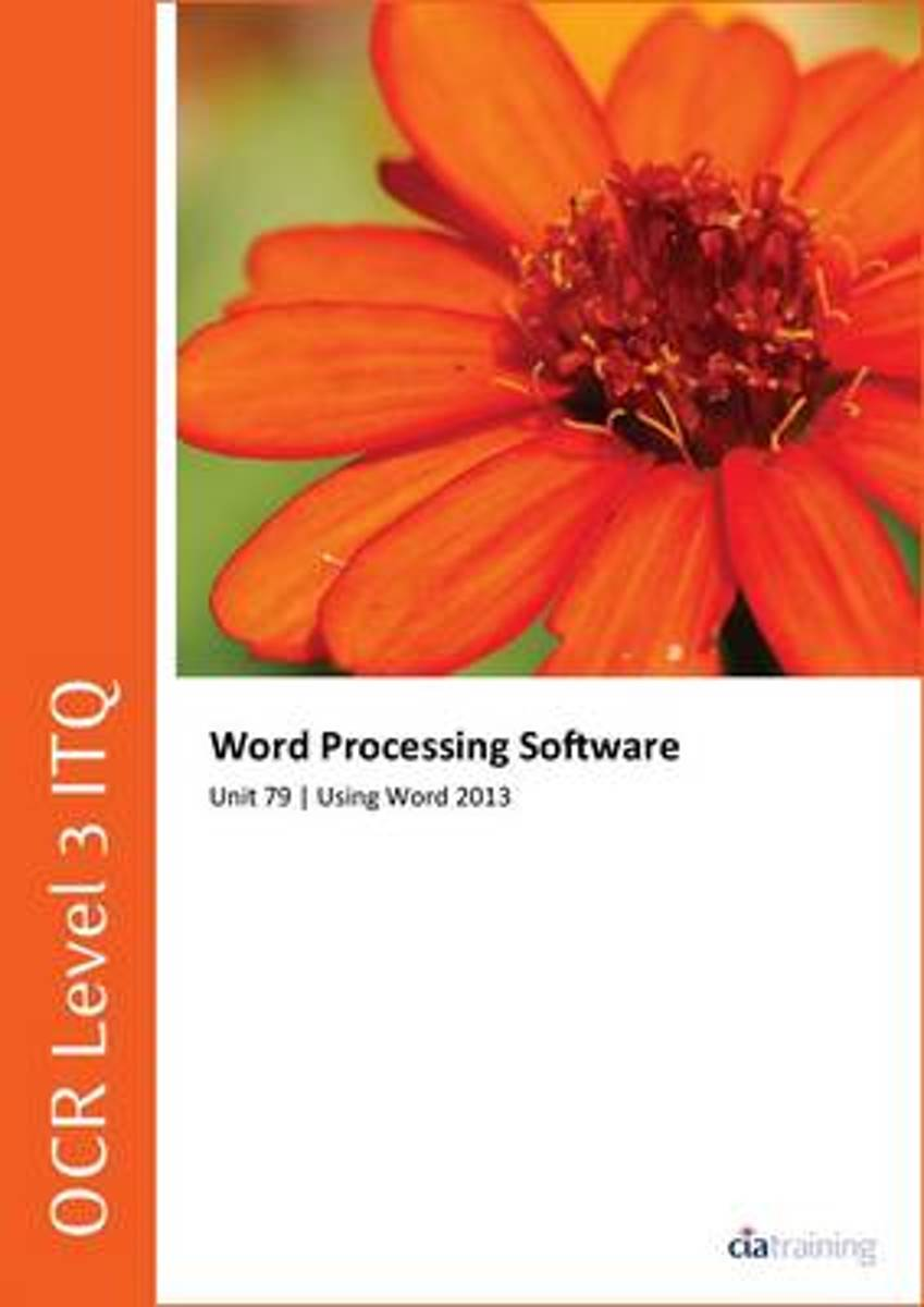 OCR Level 3 ITQ - Unit 79 - Word Processing Software Using Microsoft Word 2013