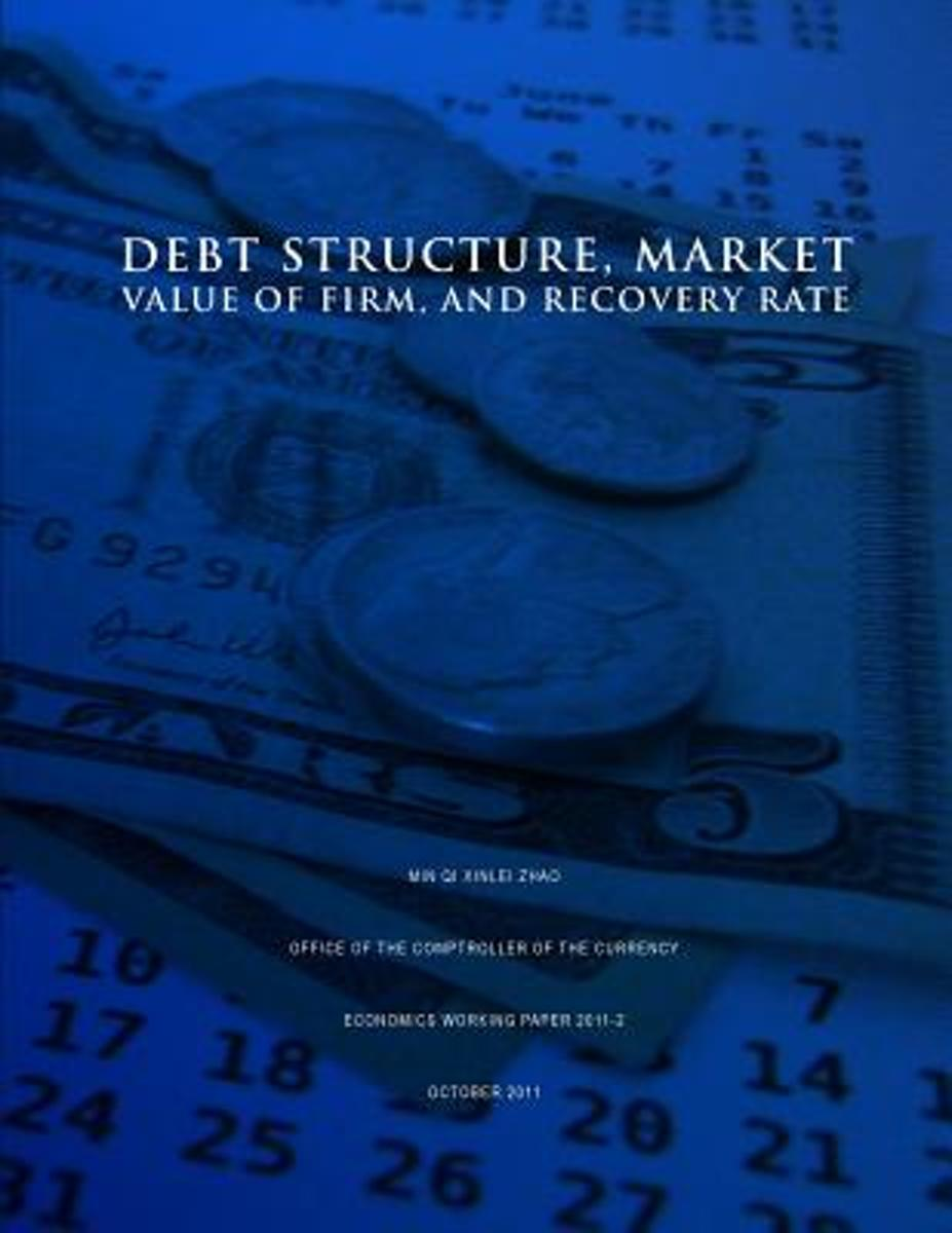 Debt Structure, Market Value of Firm, and Recovery Rate