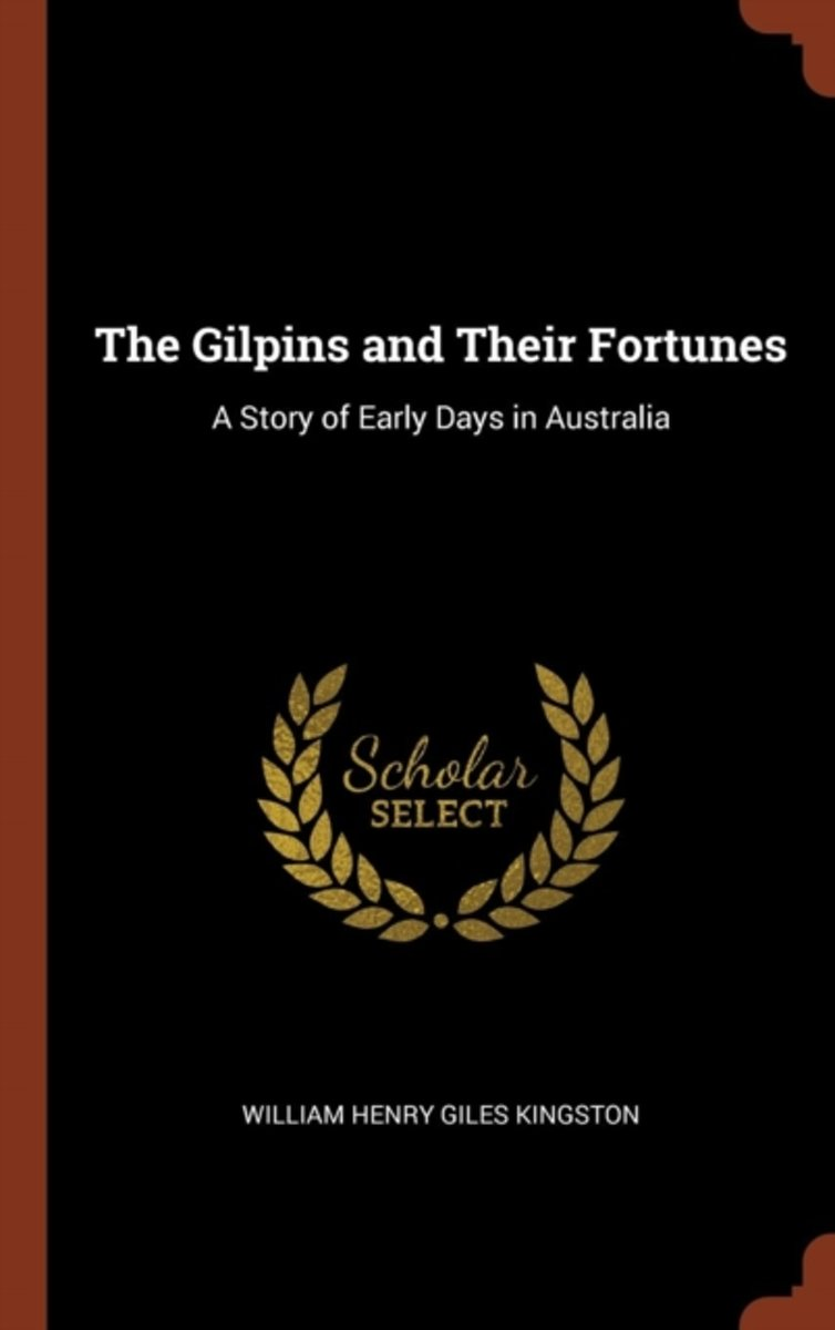 The Gilpins and Their Fortunes