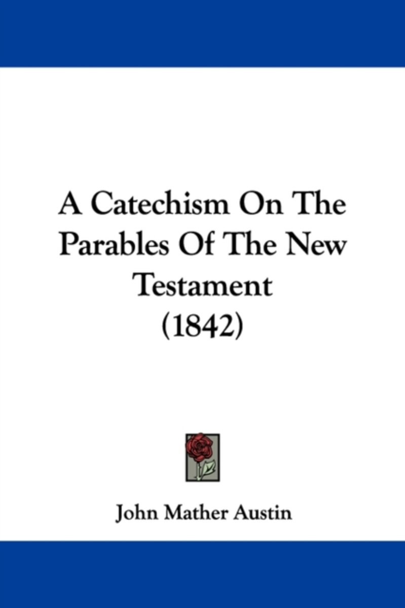 A Catechism On The Parables Of The New Testament (1842)