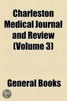Charleston Medical Journal And Review (Volume 3)